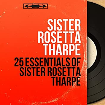 25 Essentials of Sister Rosetta Tharpe (Mono Version)