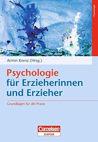 Psychologie für Erzieherinnen und Erzieher: Grundlagen für die Praxis by Prof. Dr. Armin Krenz (2007-10-05)