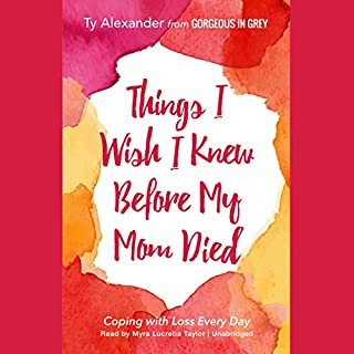 Things I Wish I Knew Before My Mom Died audiobook cover art