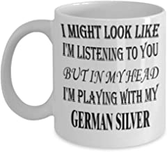 Funny German Silver Gifts 11oz Coffee Mug - I Might Look Like I'm Listening - Best Inspirational Gifts and Sarcasm Pet Lover ak4540