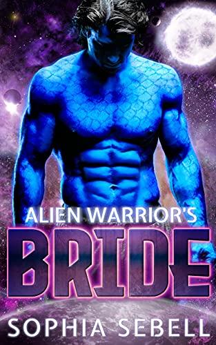 Alien Warrior's Bride: A Sci-Fi Alien Romance