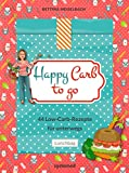 Happy Carb To Go von Bettina Meiselbach
