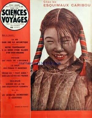 SCIENCES ET VOYAGES [No 39] du 01/03/1949 - CHEZ LES ESQUIMAUX CARIBOU LA VIE DANS UNE ILE ANTARCTIQUE NOTRE TEMPERAMENT A LA MERCI D'UNE GLANDE D'UN DEMI-GRAMME VOYAGE AU PAYS DE L'INVISIBLE LE SOUF - PAYS ETRANGE ET MAGNIFIQUE PECHE DU 'TOUT GROS+« SUR LES COTES DE FRANCE IGLOUS - SCENES DE LA VIE DES ESQUIMAUX CARIBOU ETC..., ETC... ET LES ACTUALITES DOCUMENTAIRES ET SCIENTIFIQUES.