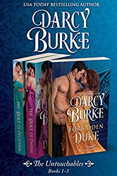 The Untouchables Books 1-3: The Forbidden Duke, The Duke of Daring, The Duke of Deception by [Darcy Burke]