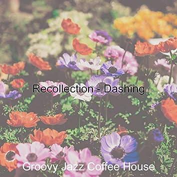 Recollection - Dashing