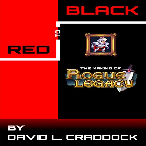 Couverture de Red to Black: The Making of Rogue Legacy