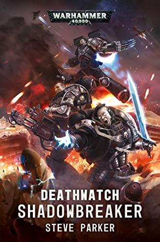 Parker, S: Deathwatch: Shadowbreaker (Warhammer 40,000)