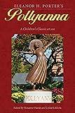 Eleanor H. Porter's Pollyanna: A Children's Classic at 100 (Children's Literature Association) - Roxanne Harde