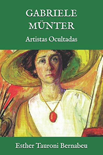 Gabriele Münter: Artistas Ocultadas: 1