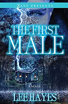 The First Male: A Novel (Zane Presents) by [Lee Hayes]