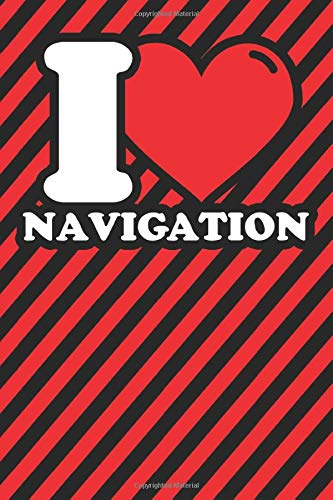 Notebook lined: Navigation Gifts - Funny I love Navigation Humor