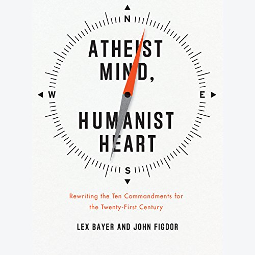 Atheist Mind, Humanist Heart audiobook cover art
