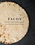 Tacos: Recipes and Provocations: A Cookbook