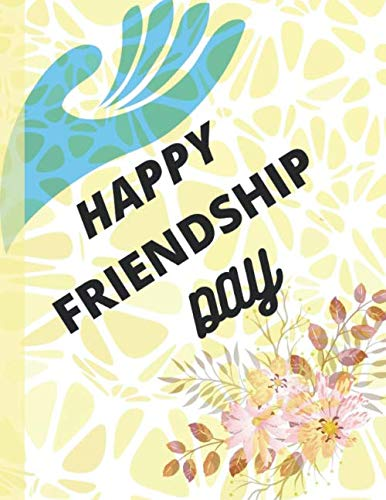 Happy Friendship Day: Best Friend and sister's Gift, Lined notebook/ Journal Gift, 120 pages 8.5*11 Soft Cover, white color paper,