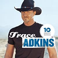 10 Great Songs by Trace Adkins (2012-05-03)