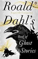 Roald Dahl's Book of Ghost Stories by Roald Dahl(2012-03-27)