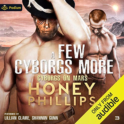 A Few Cyborgs More Audiobook By Honey Phillips cover art