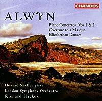 Alwyn: Piano Concertos, Overture to a Masque, Elizabethan Dances (2001-07-20)
