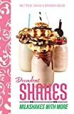Decadent Shakes: Milkshakes with More