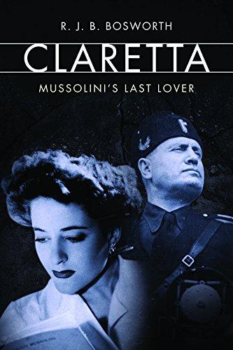 Claretta: Mussolini's Last Lover (English Edition)