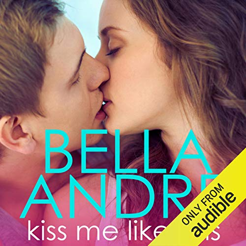 Kiss Me Like This Audiobook By Bella Andre cover art