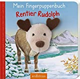 Mein Fingerpuppenbuch - Rentier Rudolph (Fingerpuppenbücher)