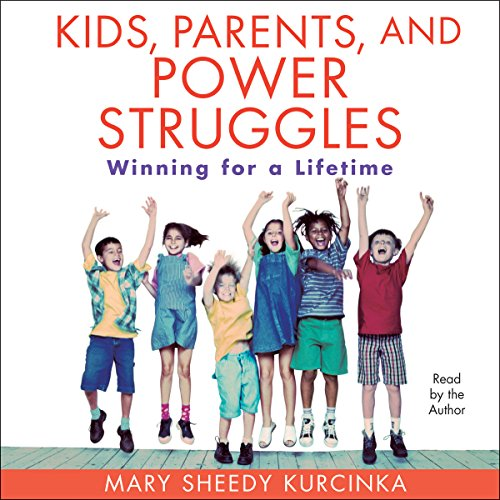 Kids, Parents, and Power Struggles Audiobook By Mary Sheedy Kurcinka cover art