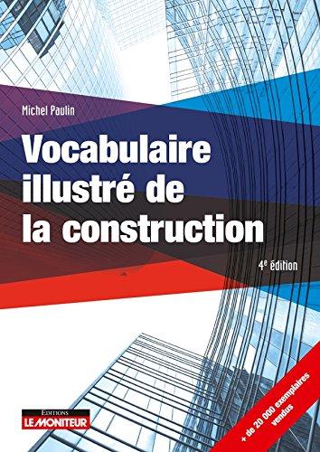 Vocabulaire illustré de la construction (Le moniteur (4e édition 2018))