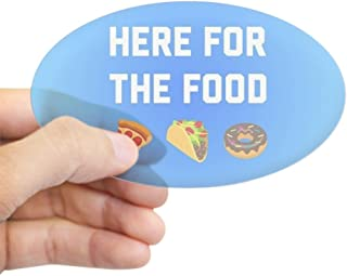 CafePress Here for The Food Oval Bumper Sticker, Euro Oval Car Decal
