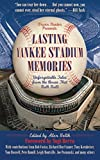 Image of Lasting Yankee Stadium Memories: Unforgettable Tales from the House That Ruth Built