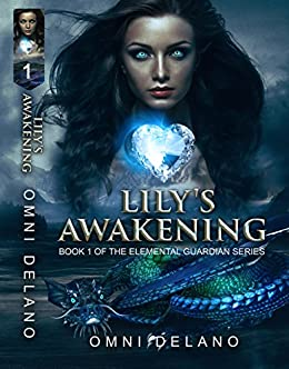 Lily's Awakening: Book One of the Elemental Guardian series by [Omni Delano]