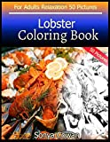 Lobster Coloring Book For Adults Relaxation 50 pictures: Lobster sketch coloring book Creativity and Mindfulness