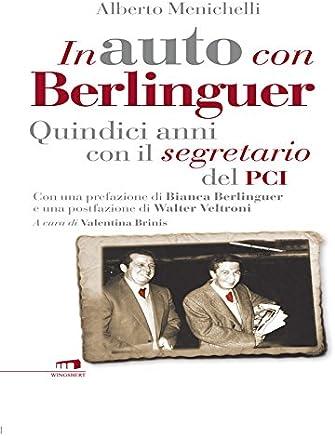 In auto con Berlinguer: Quindici anni con il segretario del Pci