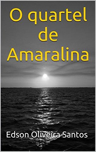O quartel de Amaralina (Portuguese Edition)