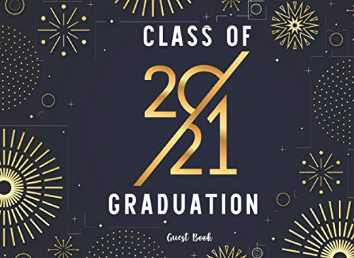 Compare Textbook Prices for Class of 2021 Graduation Guest Book: Graduation Party Guestbook to Sign In | Congratulatory Graduate Message Book for Senior Graduating High School or College  ISBN 9798583301126 by Bridges, John R.