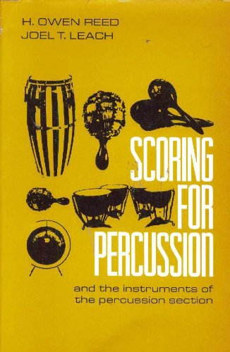 Scoring for Percussion and the Instruments of the Percussion Section