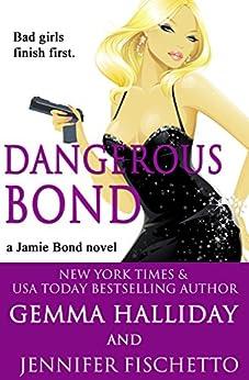 Dangerous Bond (Jamie Bond Mysteries Book 4) by [Gemma Halliday, Jennifer Fischetto]