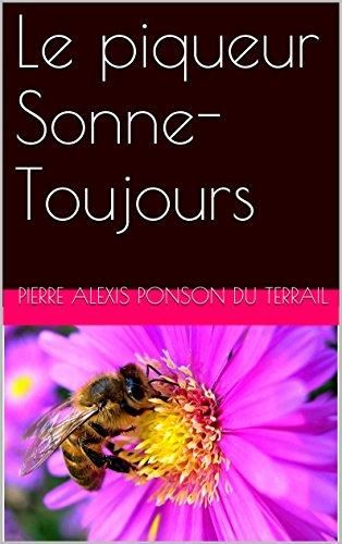 Le piqueur Sonne-Toujours (French Edition)