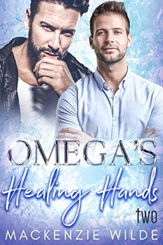 Omega's Healing Hands, Book 2 [M/M Non-Shifter Alpha/Omega MPreg] (Shale River)
