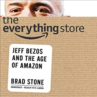 The Everything Store     Jeff Bezos and the Age of Amazon              Written by:                                                                                                                                 Brad Stone                               Narrated by:                                                                                                                                 Pete Larkin                      Length: 13 hrs     212 ratings     Overall 4.5