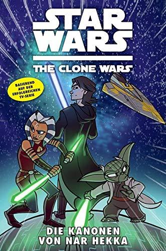Star Wars - The Clone Wars, Band 8: Die Kanonen von Nar Hekka