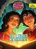 Elena de Ávalor. El libro de hechizos: Cuento (Disney. Elena de Ávalor)