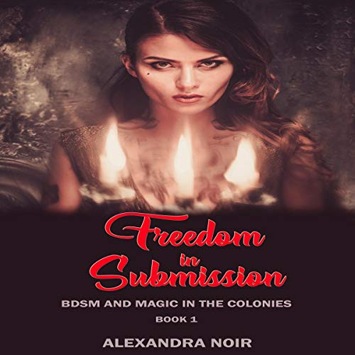 Freedom in Submission: You've Heard About Salem... Audiobook By Alexandra Noir cover art
