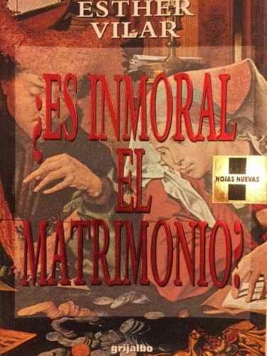 ¿es inmoral el matrimonio?