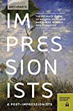 By Museyon Guides - Art + Paris Impressionists & Post-Impressionists: The Ultimate Gu (2011-08-03) [Paperback]
