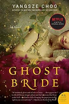The Ghost Bride: A Novel (P.S.) by [Yangsze Choo]