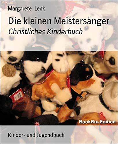 Die kleinen Meistersänger: Christliches Kinderbuch