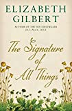 The Signature of All Things - Bloomsbury Publishing PLC - 01/10/2013
