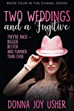 Two Weddings and a Fugitive (The Chanel Series, Band 4)