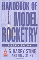 Handbook of Model Rocketry, 7th Edition (NAR Official Handbook) by G. Harry Stine Bill Stine(2004-04-22)